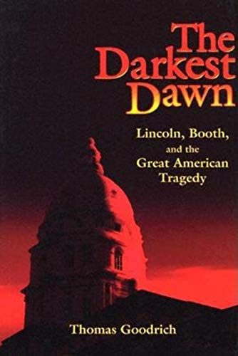 9780253345677: The Darkest Dawn: Lincoln, Booth, and the Great American Tragedy