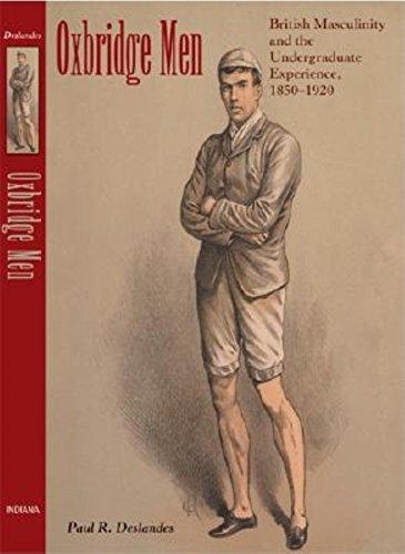 9780253345783: Oxbridge Men: British Masculinity and the Undergraduate Experience, 1850-1920