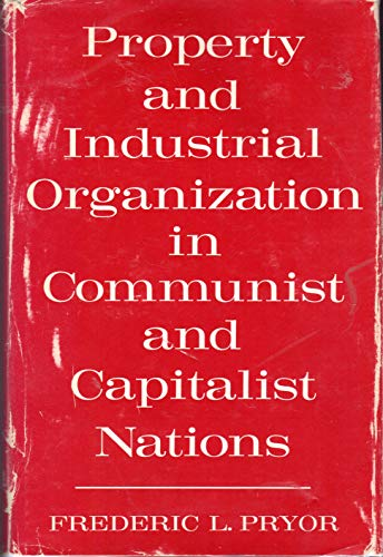 9780253346216: Property and Industrial Organization in Communist and Capitalist Nations (Studies in development)