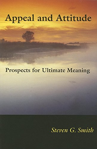 Appeal and Attitude: Prospects for Ultimate Meaning (Hardback): Steven G. Smith