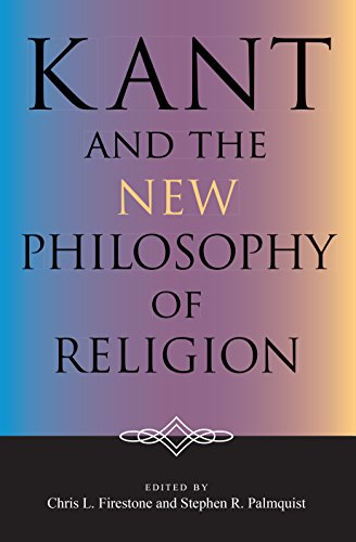 Kant and the New Philosophy of Religion (Indiana Series in the Philosophy of Religion)