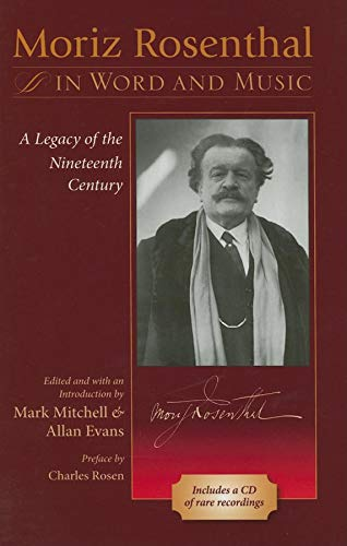 9780253346605: Moriz Rosenthal in Word And Music: A Legacy of the Nineteenth Century