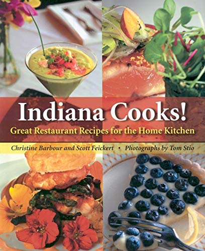 Indiana Cooks!: Great Restaurant Recipes for the Home Kitchen (Quarry Books): Christine Barbour; ...