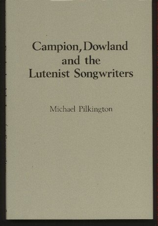 Campion, Dowland and the Lutenist Songwriters: Pilkington, Michael