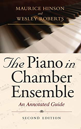 9780253346964: The Piano in Chamber Ensemble, Second Edition: An Annotated Guide