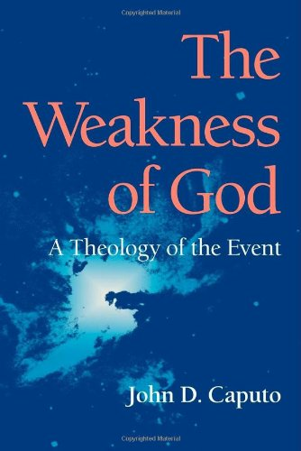 9780253347046: The Weakness of God: A Theology of the Event (Indiana Series in the Philosophy of Religion)