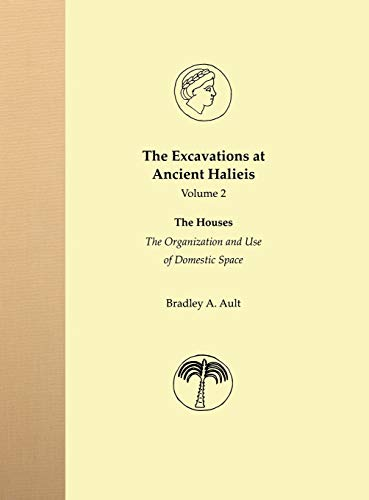 9780253347091: The Excavations at Ancient Halieis: The Fortifications and Adjacent Structures (Vol. 2)