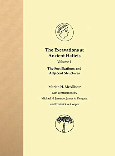 9780253347107: The Excavations at Ancient Halieis, Vol. 1: The Fortifications and Adjacent Structures