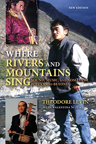 9780253347152: Where Rivers and Mountains Sing: Sound, Music, and Nomadism in Tuva and Beyond
