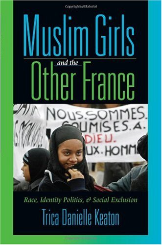 9780253347190: Muslim Girls and the Other France: Race, Identity Politics, and Social Exclusion