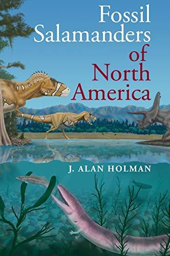 Fossil Salamanders of North America: Holman, J. Alan;