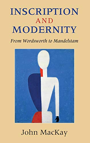 9780253347497: Inscription and Modernity: From Wordsworth to Mandelstam