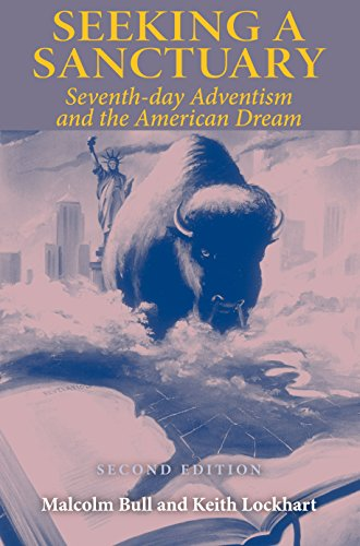 Seeking a Sanctuary: Seventh-day Adventism and the American Dream: Bull, Malcolm and Lockhart, ...