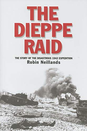 9780253347817: The Dieppe Raid: The Story of the Disastrous 1942 Expedition (Twentieth-Century Battles)