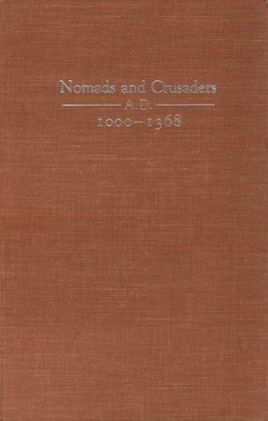 NOMADS AND CRUSADERS A.D. 1000-1368