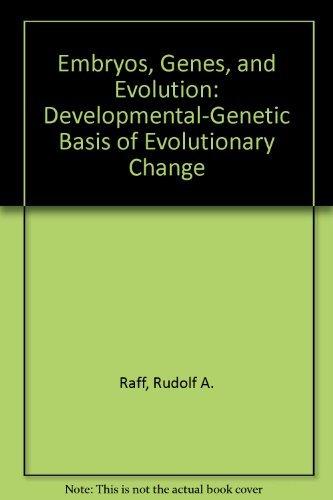 9780253347909: Embryos, Genes, and Evolution: Developmental-Genetic Basis of Evolutionary Change