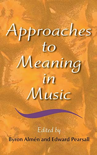 9780253347923: Approaches to Meaning in Music (Musical Meaning and Interpretation)