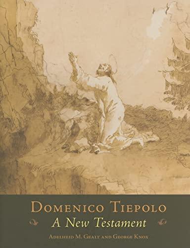 Domenico Tiepolo: A New Testament (Hardcover): Adelheid M. Gealt