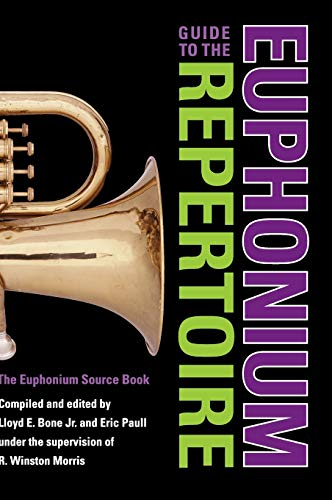 9780253348111: Guide to the Euphonium Repertoire: The Euphonium Source Book (Indiana Repertoire Guides)