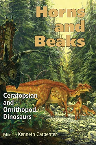 9780253348173: Horns and Beaks: Ceratopsian and Ornithopod Dinosaurs (Life of the Past)
