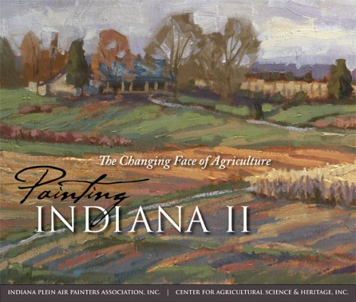 Painting Indiana II: The Changing Face of Agriculture: Truit, Gary R., and Kathleen Stubbe