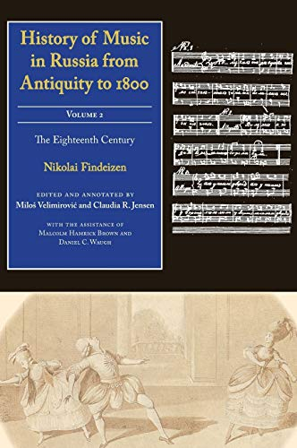 9780253348265: History of Music in Russia from Antiquity to 1800: The Eighteenth Century: 2