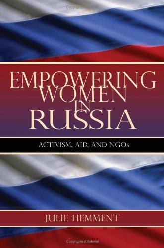Empowering Women in Russia: Activism, Aid, and Ngos (New Anthropologies o): Hemment, Julie