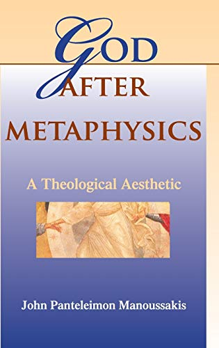 9780253348807: God after Metaphysics: A Theological Aesthetic (Indiana Series in the Philosophy of Religion)