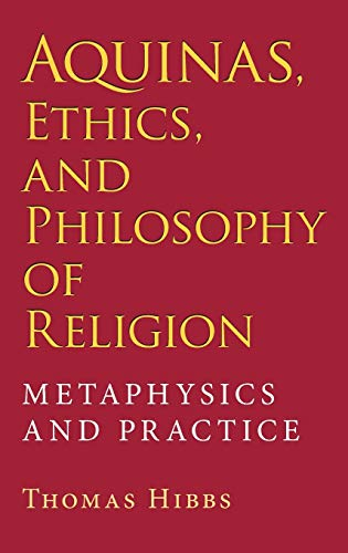 9780253348814: Aquinas, Ethics, and Philosophy of Religion: Metaphysics and Practice