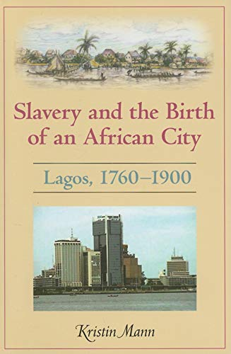 9780253348845: Slavery and the Birth of an African City: Lagos, 1760-1900