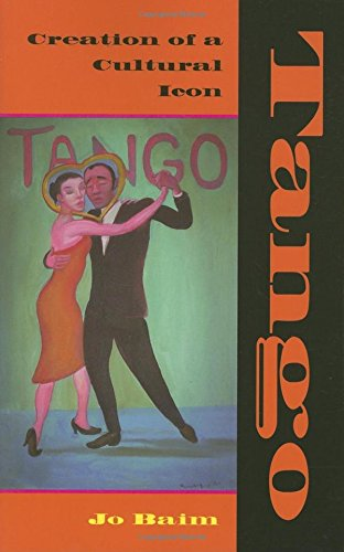 9780253348852: Tango: Creation of a Cultural Icon