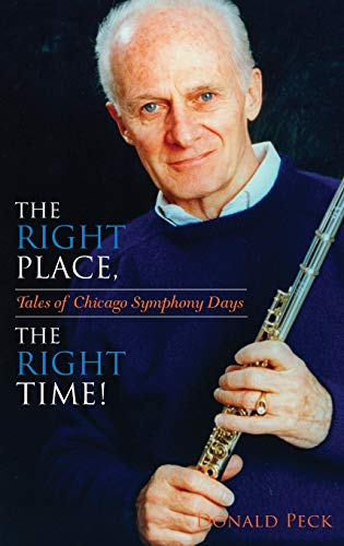 9780253349149: The Right Place, The Right Time!: Tales of Chicago Symphony Days