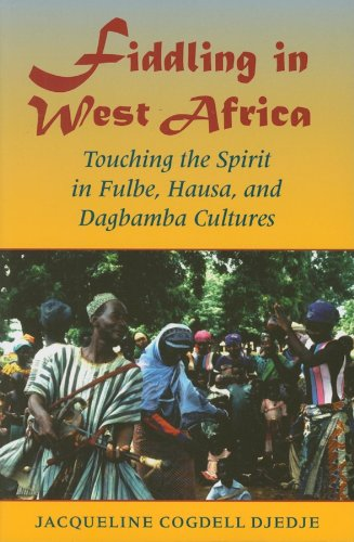 9780253349248: Fiddling in West Africa: Touching the Spirit in Fulbe, Hausa, and Dagbamba Cultures