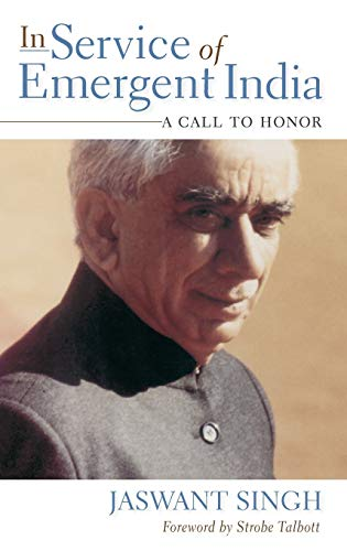 In Service of Emergent India: A Call: Singh, Jaswant
