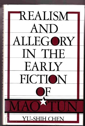 9780253349507: Realism and Allegory in the Early Fiction of Mao Tun (Studies in Chinese Literature and Society)