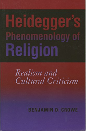 9780253349552: Heidegger's Phenomenology of Religion: Realism and Cultural Criticism (Indiana Series in the Philosophy of Religion)