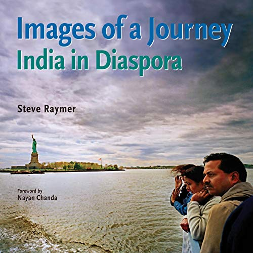 Images of a Journey: India in Diaspora: Steve Raymer