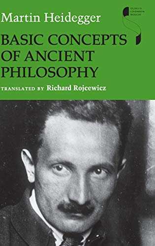 Basic Concepts of Ancient Philosophy (Studies in Continental Thought): Heidegger, Martin; Rojcewicz...