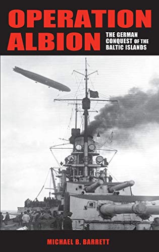 Operation Albion: The German Conquest of the Baltic Islands