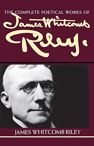 9780253349897: The Complete Poetical Works of James Whitcomb Riley