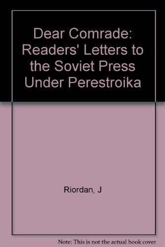 Dear Comrade: Readers' Letters to the Soviet: Riordan, Jim; Sue