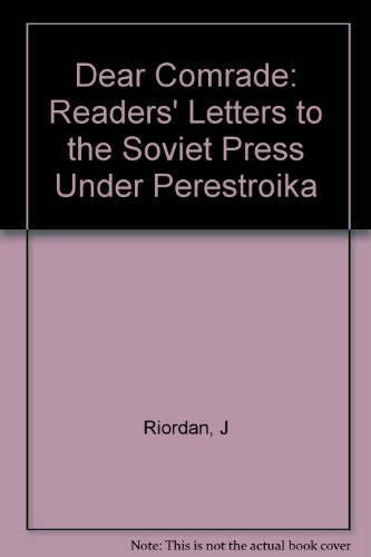 9780253349903: Dear Comrade: Readers' Letters to the Soviet Press Under Perestroika