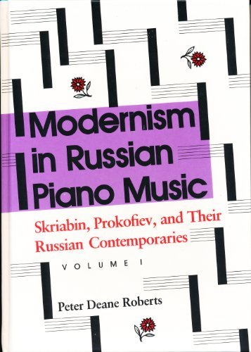 Modernism in Russian Piano Music: Skriabin, Prokofiev, and Their Russian Contemporaries. 2 Volumes.