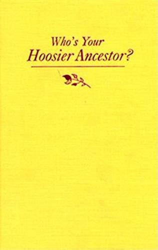 9780253349965: Who's Your Hoosier Ancestor?: Genealogy for Beginners