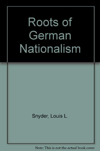 Roots of German Nationalism (0253350263) by Snyder, Louis L.