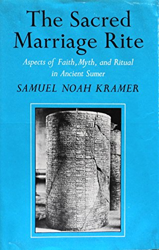 9780253350350: The Sacred Marriage Rite: Aspects of Faith, Myth and Ritual in Ancient Sumer