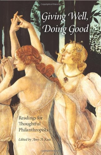 9780253350480: Giving Well, Doing Good: Readings for Thoughtful Philanthropists (Philanthropic and Nonprofit Studies)