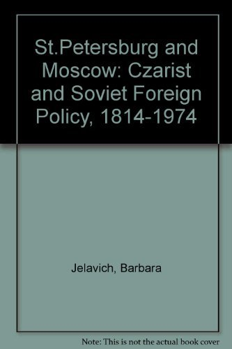 9780253350503: St. Petersburg and Moscow: tsarist and Soviet foreign policy, 1814-1974