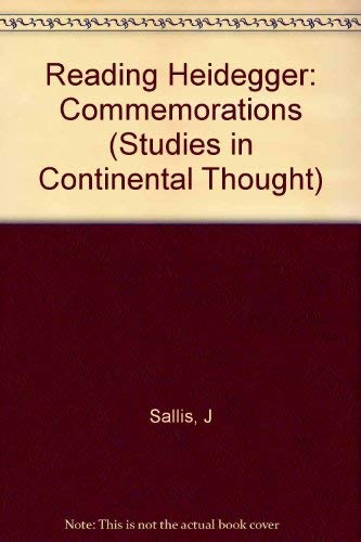 Reading Heidegger: Commemorations (Studies in Continental Thought) [Jan 01, 1.