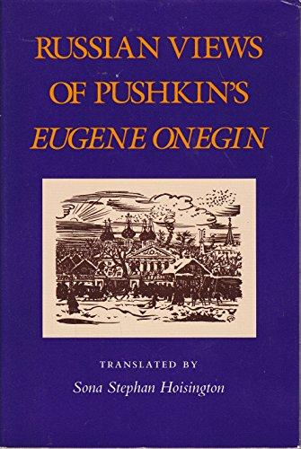 Russian Views of Pushkin's Eugene Onegin: Aleksandr Sergeevich Pushkin